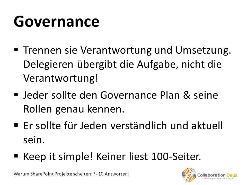Governance Trennen sie Verantwortung und Umsetzung. Delegieren übergibt die Aufgabe, nicht die Verantwortung!