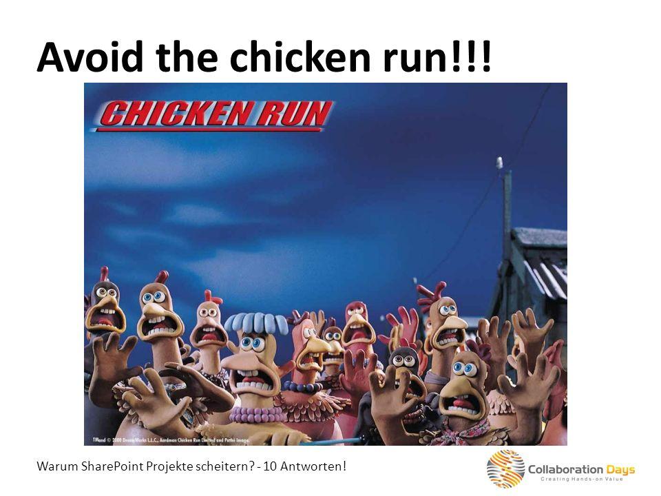Avoid the chicken run!!! Warum SharePoint Projekte scheitern - 10 Antworten!