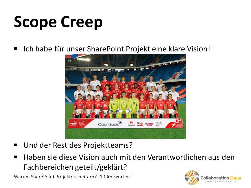 Scope Creep Ich habe für unser SharePoint Projekt eine klare Vision!