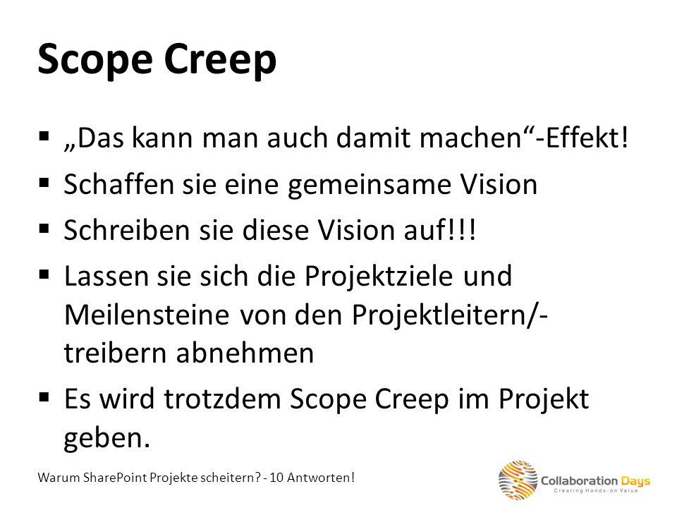 """Scope Creep """"Das kann man auch damit machen -Effekt!"""