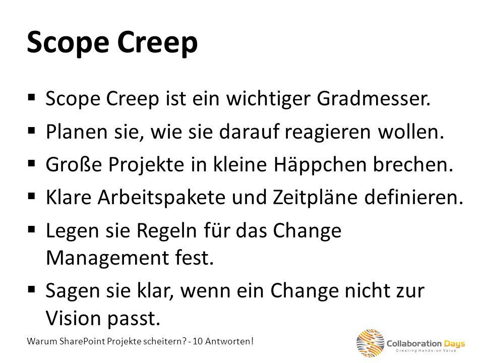 Scope Creep Scope Creep ist ein wichtiger Gradmesser.