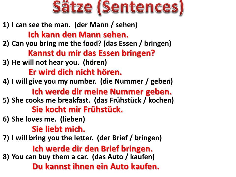 Sätze (Sentences) Ich kann den Mann sehen.