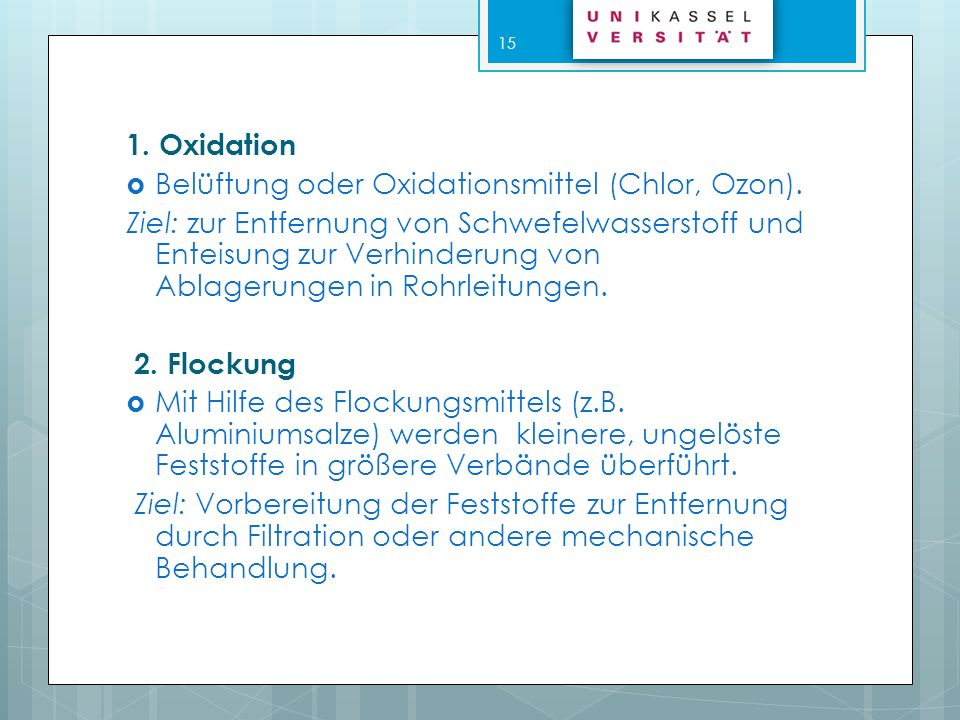 1. Oxidation Belüftung oder Oxidationsmittel (Chlor, Ozon).