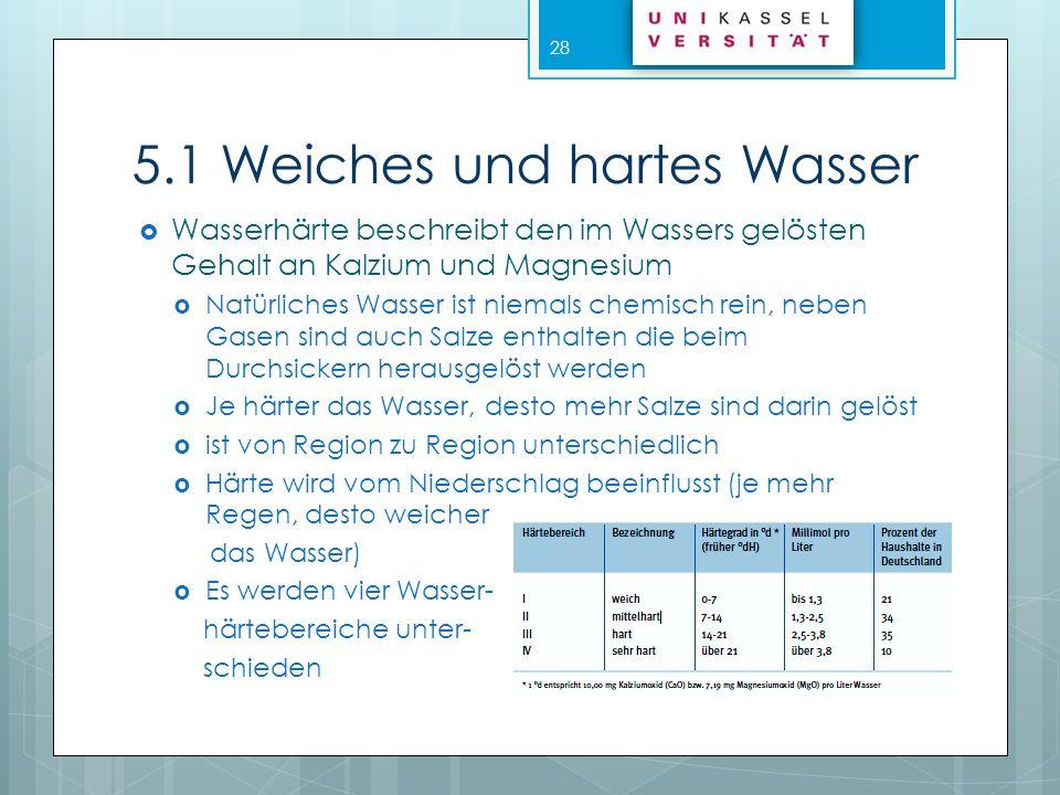 5.1 Weiches und hartes Wasser