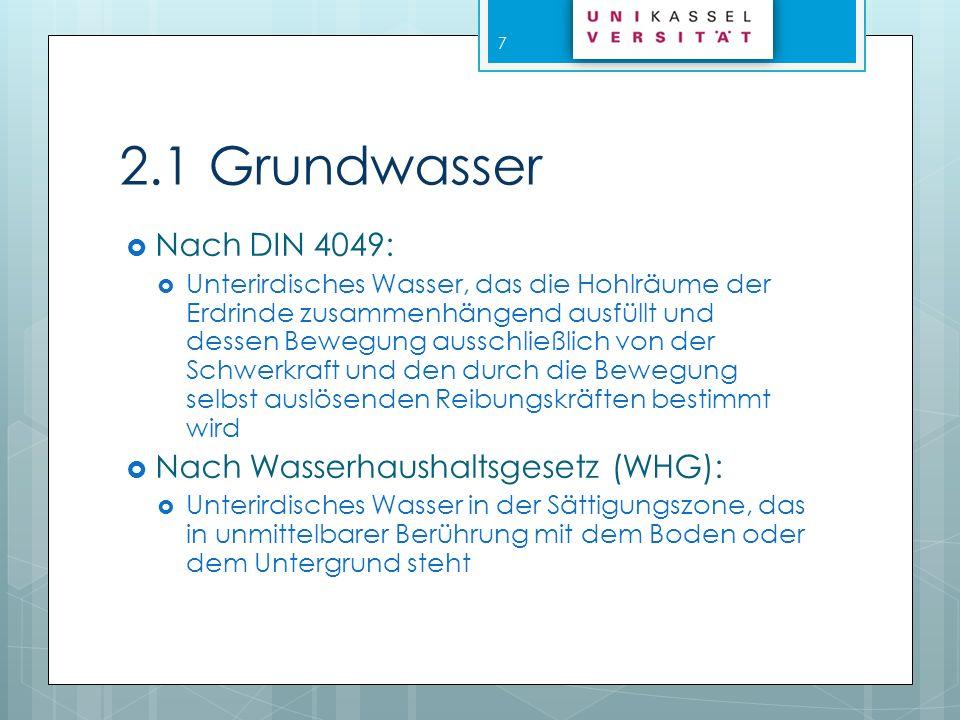 2.1 Grundwasser Nach DIN 4049: Nach Wasserhaushaltsgesetz (WHG):