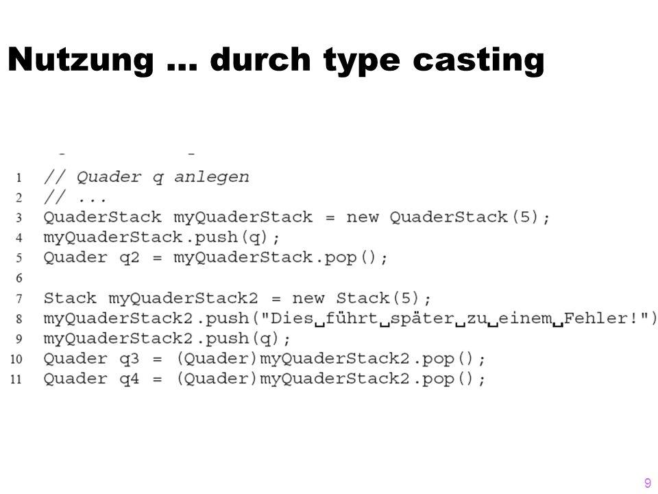Nutzung … durch type casting