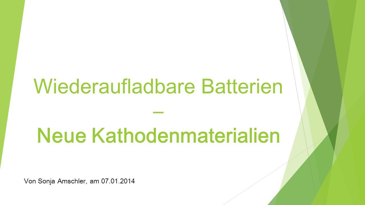 Wiederaufladbare Batterien – Neue Kathodenmaterialien