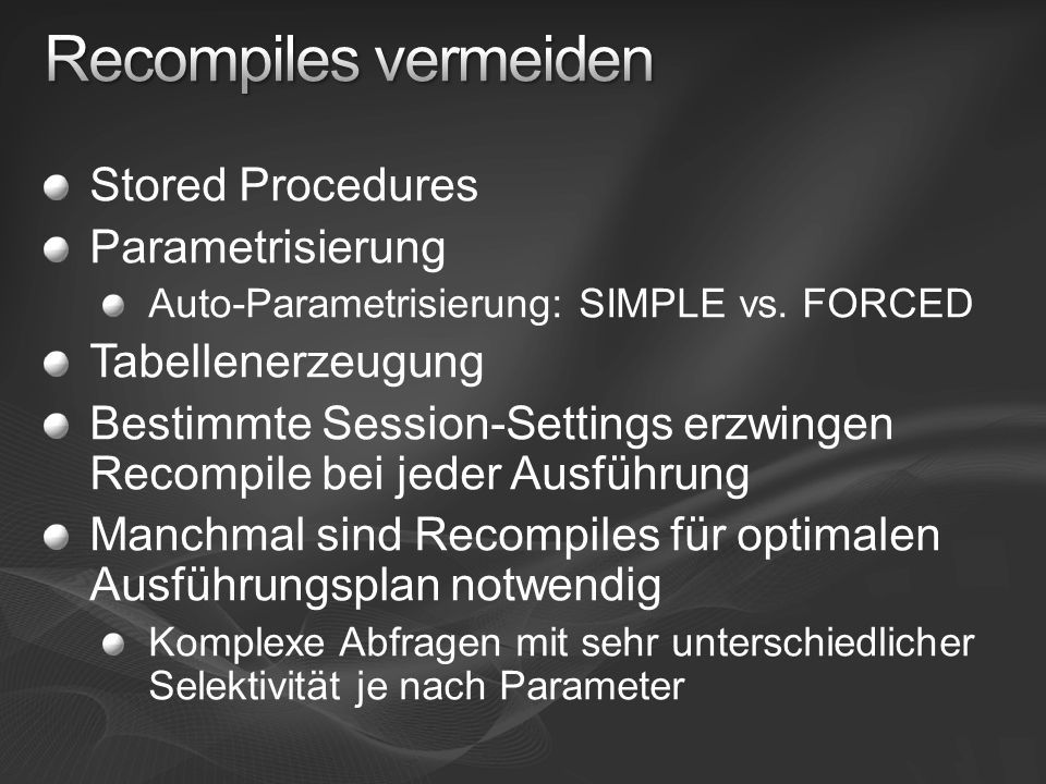Recompiles vermeiden Stored Procedures Parametrisierung