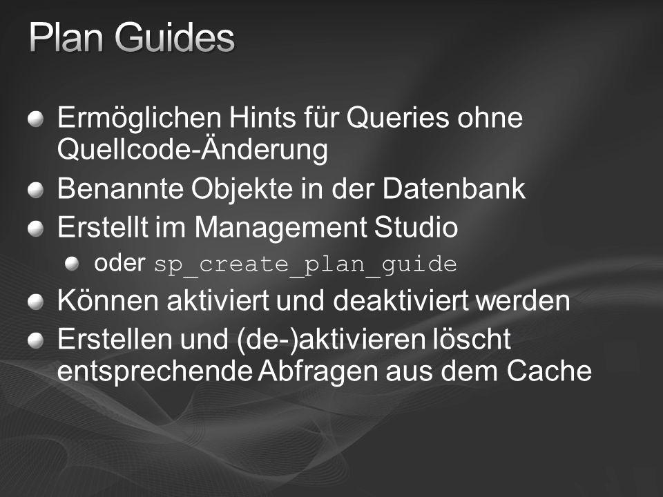 Plan Guides Ermöglichen Hints für Queries ohne Quellcode-Änderung