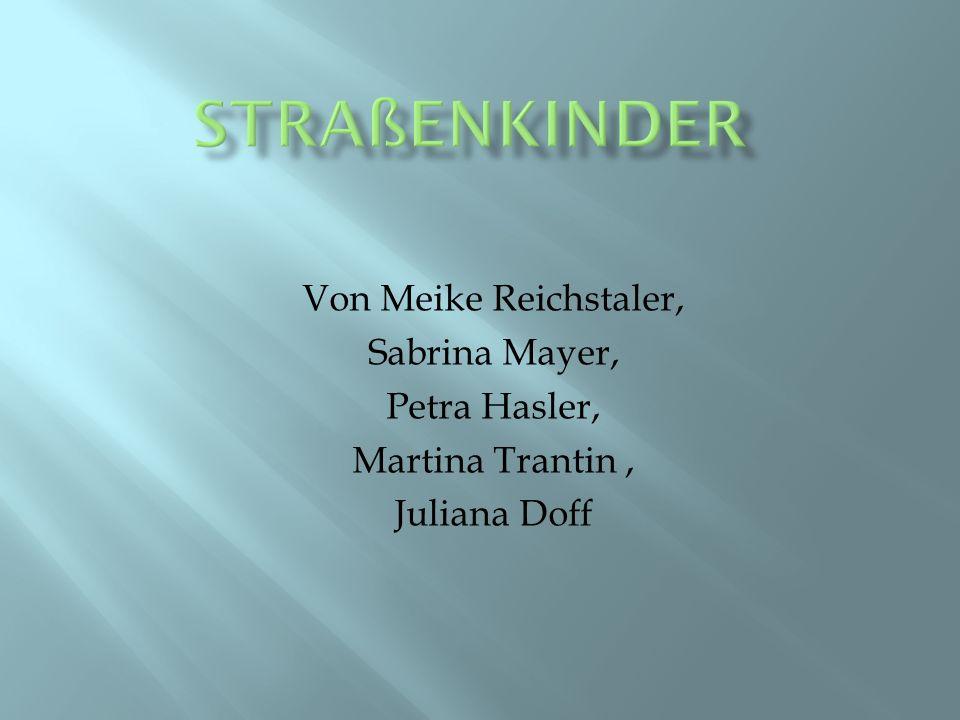 STRAßENKINDER Von Meike Reichstaler, Sabrina Mayer, Petra Hasler,
