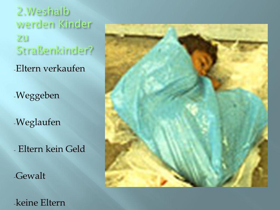 2.Weshalb werden Kinder zu Straßenkinder
