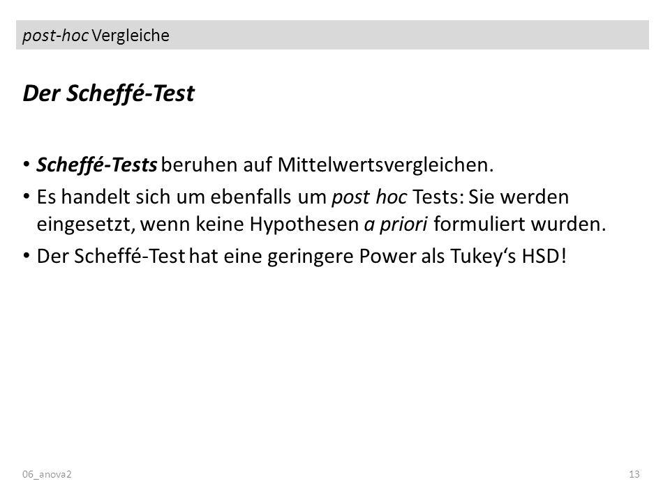 Der Scheffé-Test Scheffé-Tests beruhen auf Mittelwertsvergleichen.