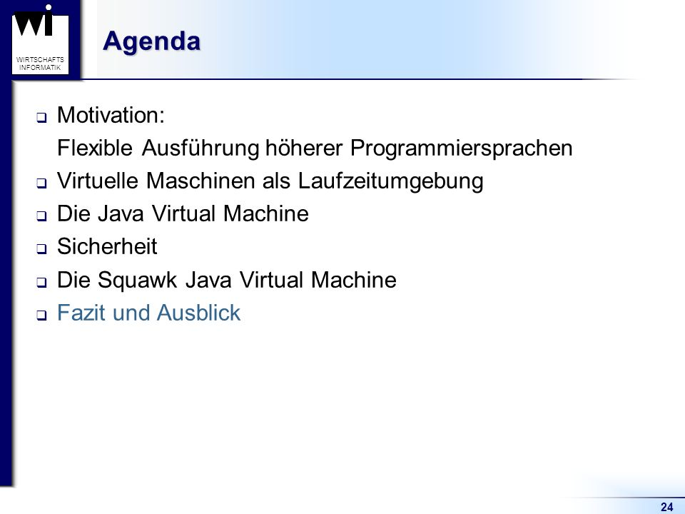 Agenda Motivation: Flexible Ausführung höherer Programmiersprachen
