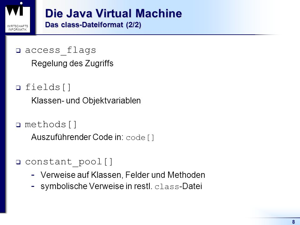Die Java Virtual Machine Das class-Dateiformat (2/2)