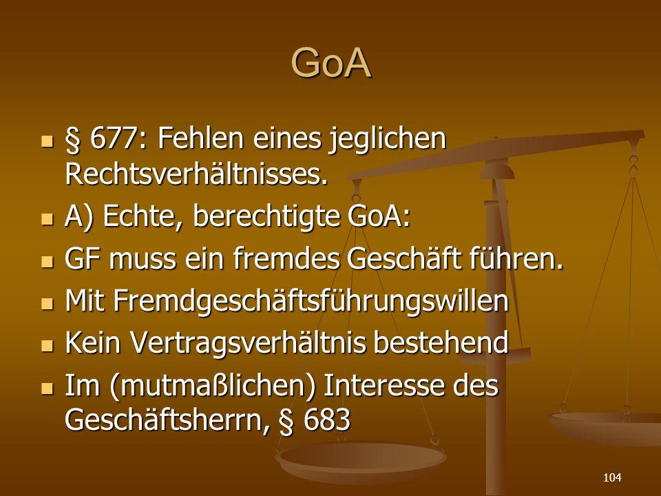 GoA § 677: Fehlen eines jeglichen Rechtsverhältnisses.