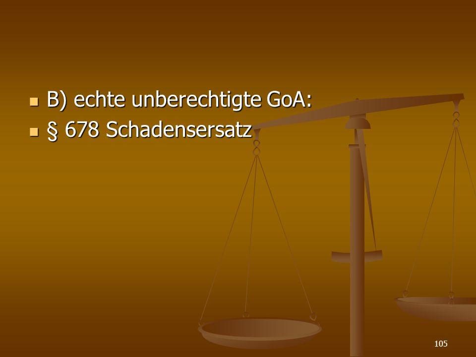 B) echte unberechtigte GoA: