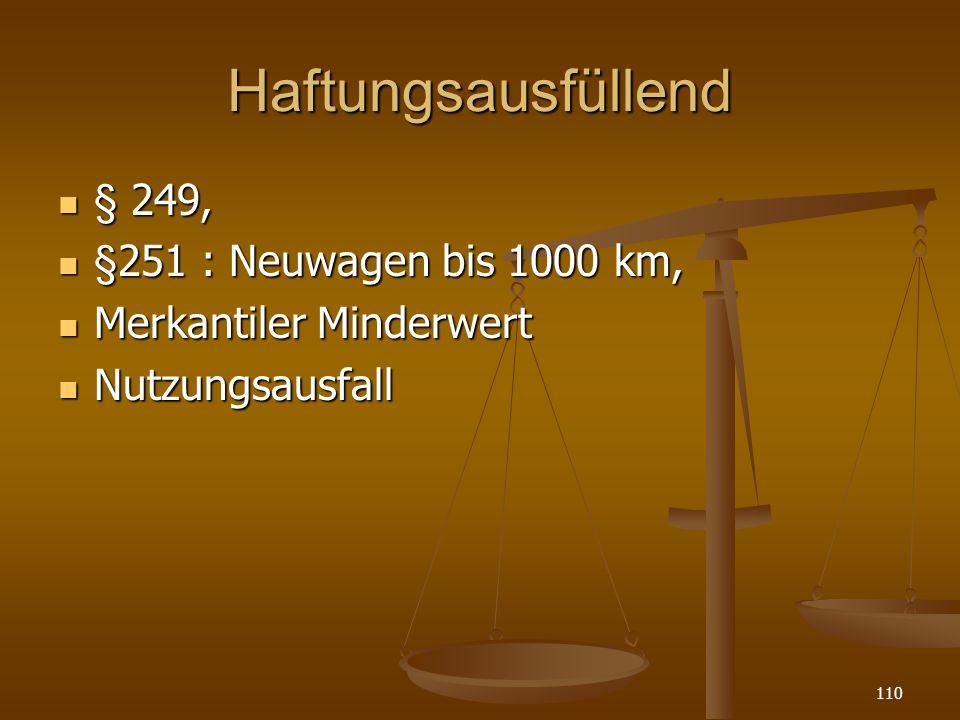 Haftungsausfüllend § 249, §251 : Neuwagen bis 1000 km,