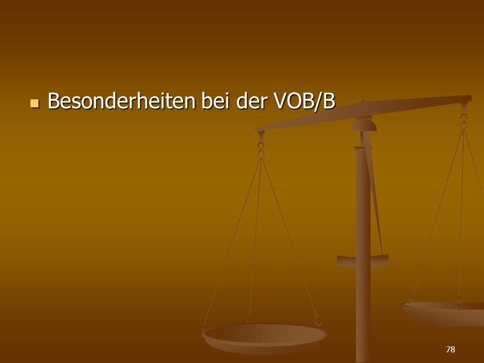 Besonderheiten bei der VOB/B
