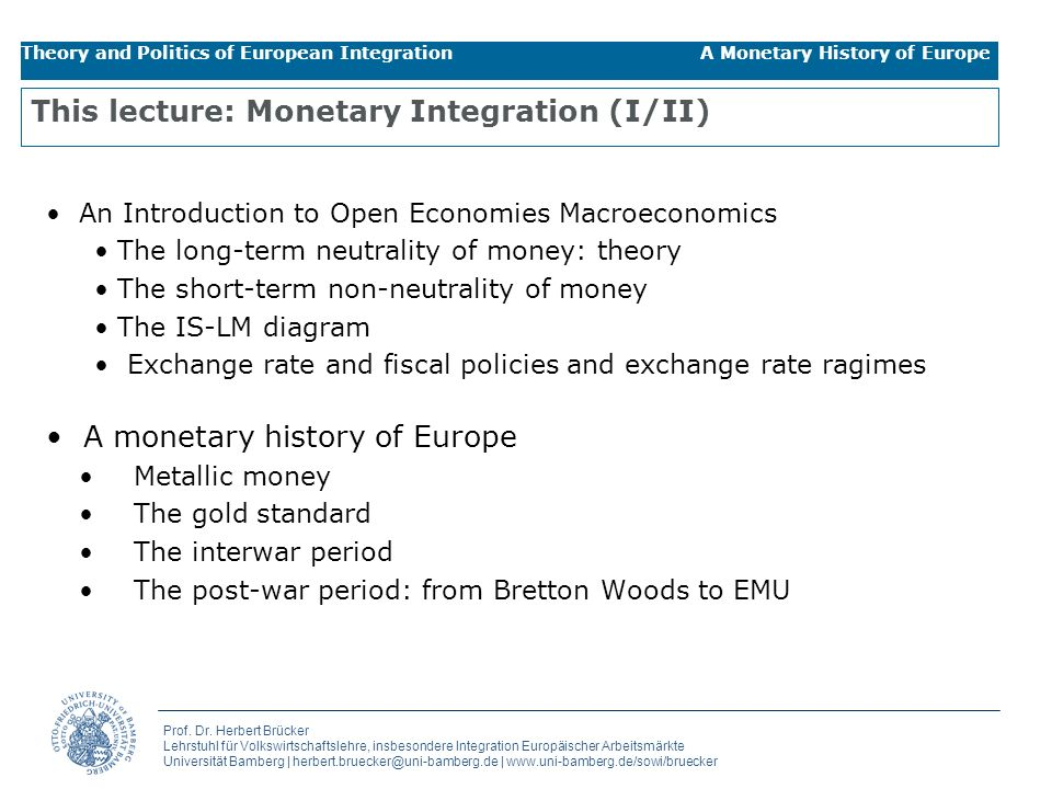 This lecture: Monetary Integration (I/II)
