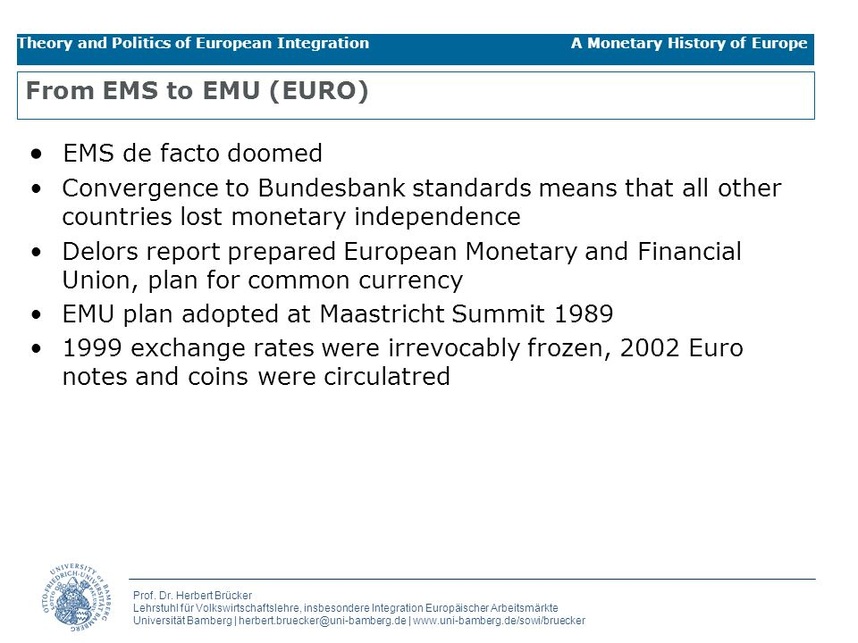 · EMS de facto doomed From EMS to EMU (EURO)