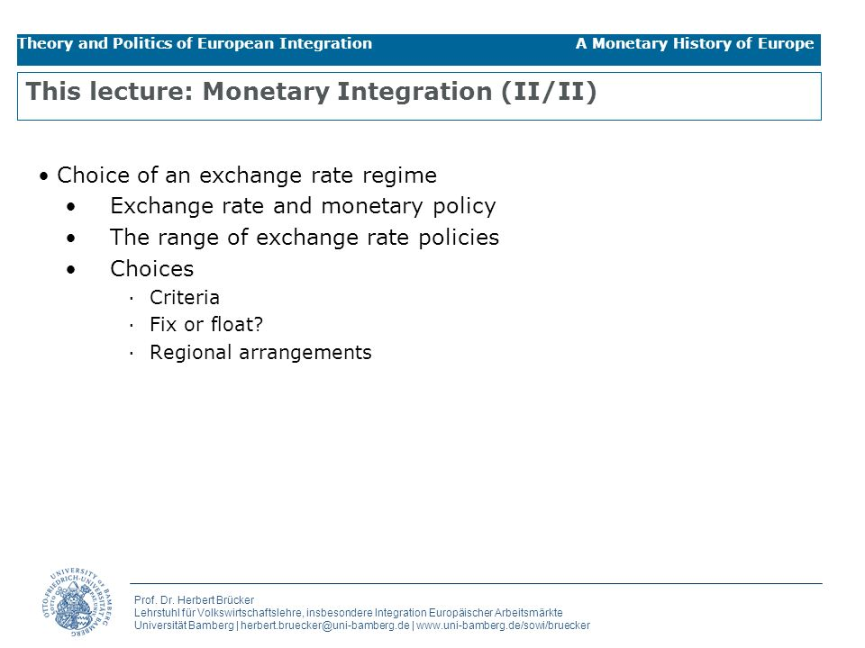 This lecture: Monetary Integration (II/II)