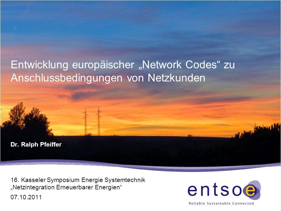 """Entwicklung europäischer """"Network Codes zu Anschlussbedingungen von Netzkunden"""