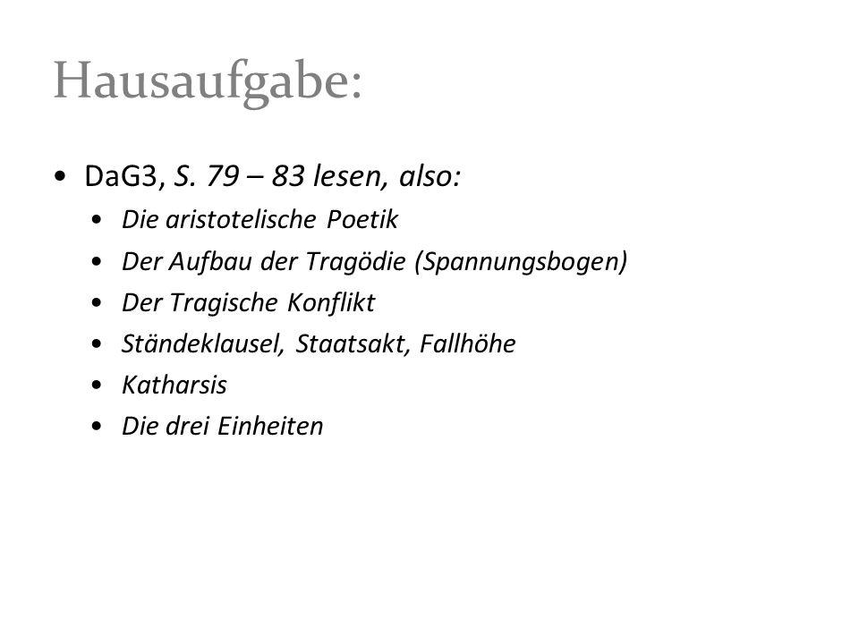 Hausaufgabe: DaG3, S. 79 – 83 lesen, also: Die aristotelische Poetik