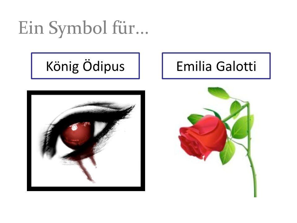Ein Symbol für... König Ödipus Emilia Galotti