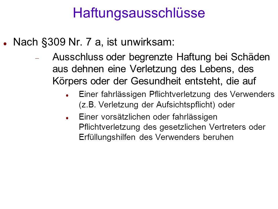 Haftungsausschlüsse Nach §309 Nr. 7 a, ist unwirksam: