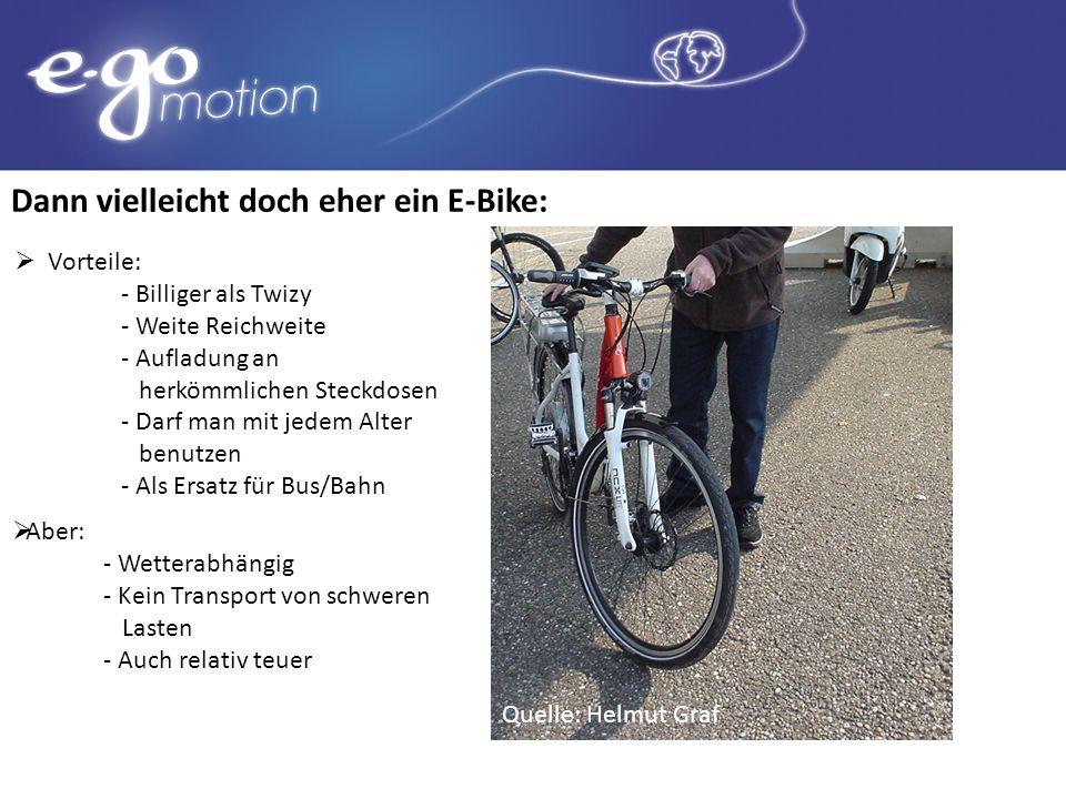 Dann vielleicht doch eher ein E-Bike: