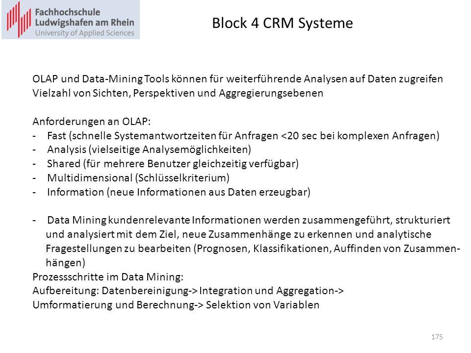 Block 4 CRM Systeme OLAP und Data-Mining Tools können für weiterführende Analysen auf Daten zugreifen.