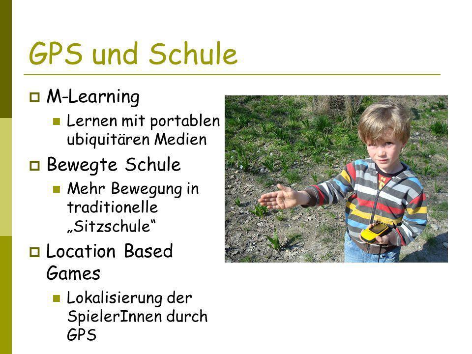 GPS und Schule M-Learning Bewegte Schule Location Based Games