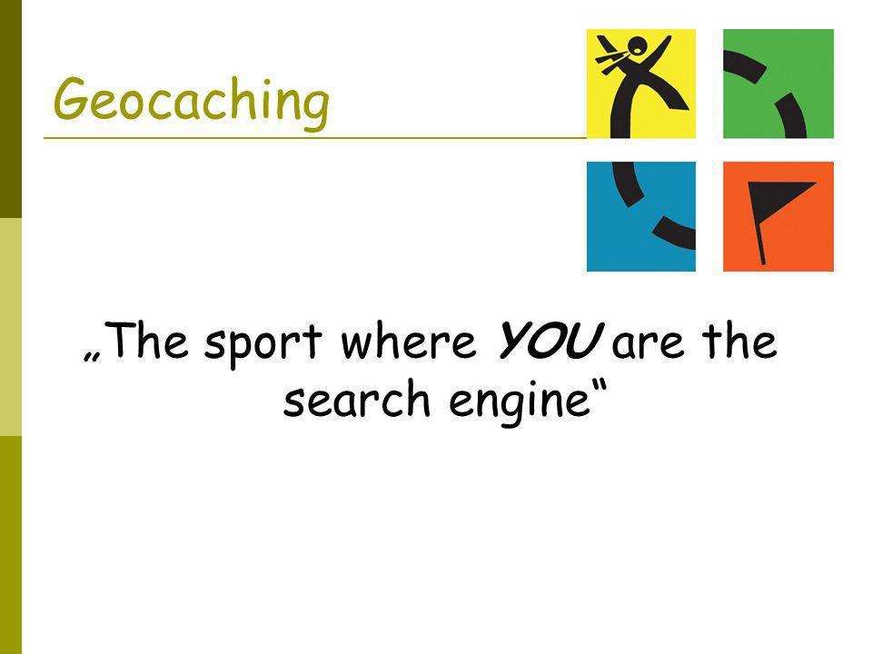 """The sport where YOU are the search engine"