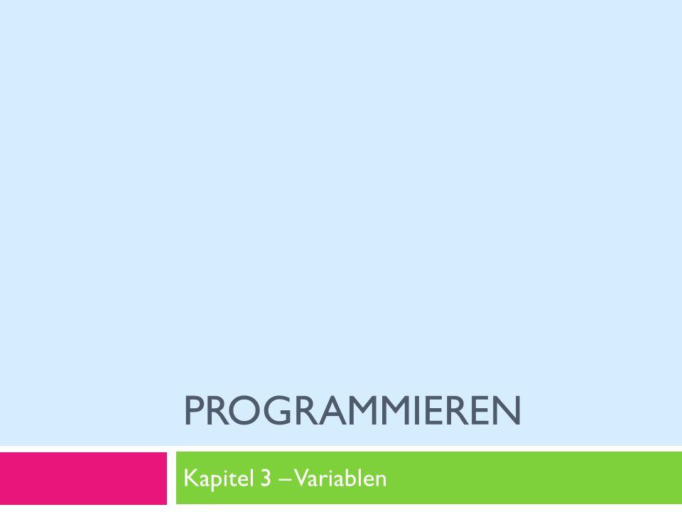 Programmieren Kapitel 3 – Variablen