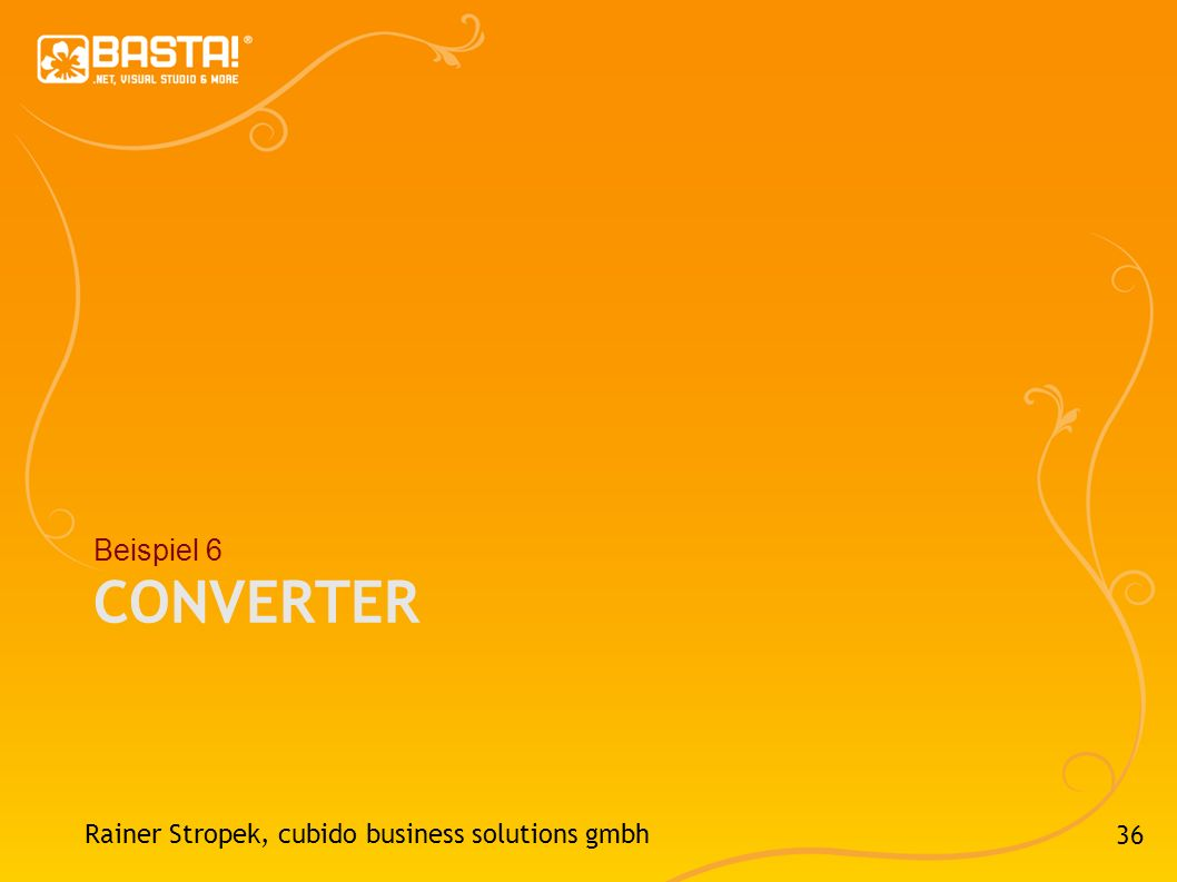Beispiel 6 Converter Rainer Stropek, cubido business solutions gmbh