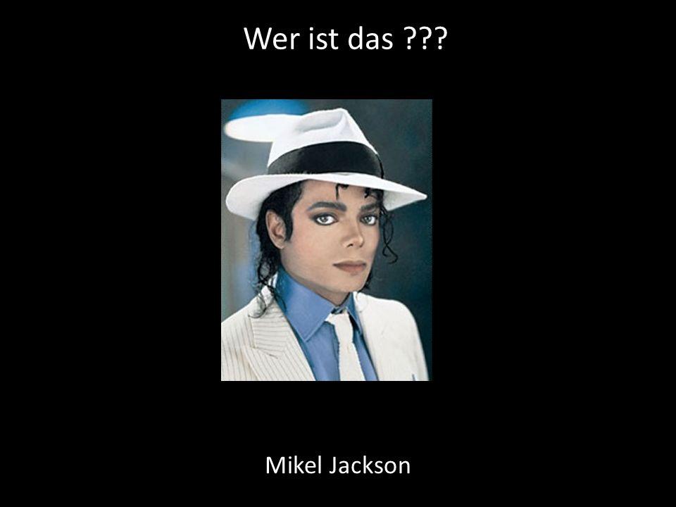 Wer ist das Mikel Jackson