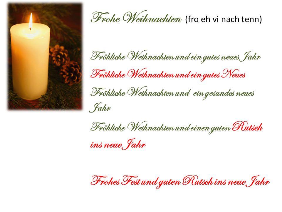 Frohe Weihnachten (fro eh vi nach tenn)
