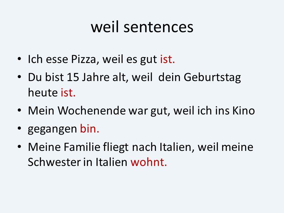 weil sentences Ich esse Pizza, weil es gut ist.
