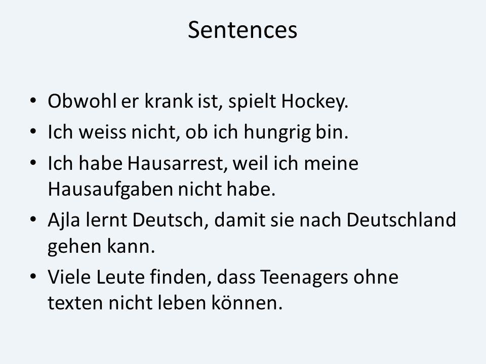 Sentences Obwohl er krank ist, spielt Hockey.