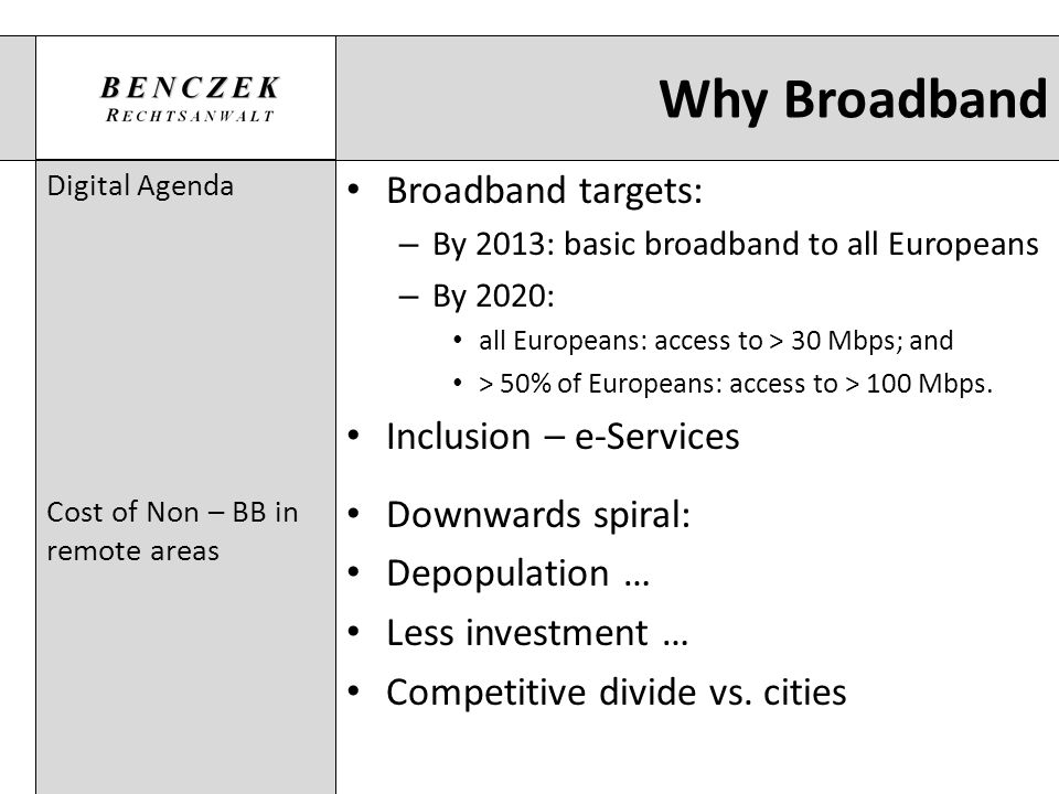 Why Broadband Broadband targets: Inclusion – e-Services