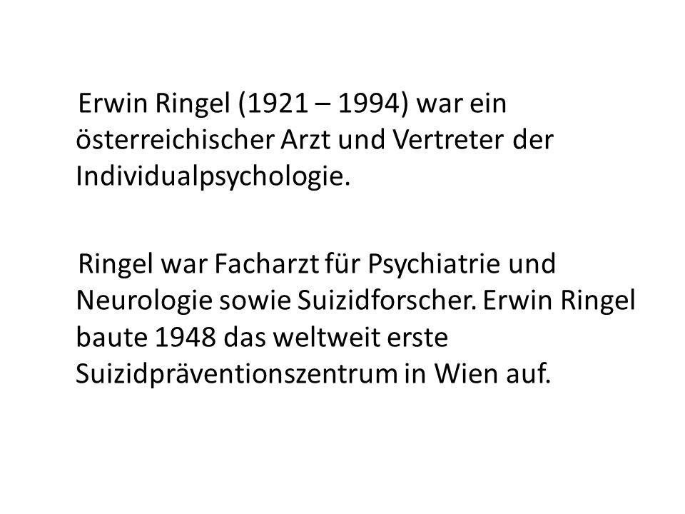 Erwin Ringel (1921 – 1994) war ein österreichischer Arzt und Vertreter der Individualpsychologie.