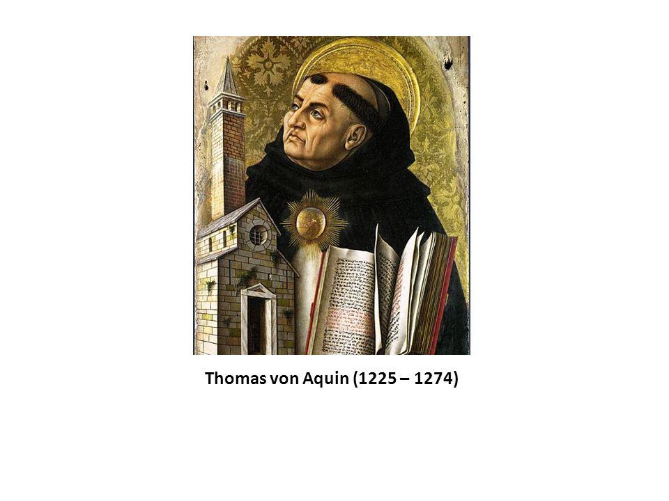 Thomas von Aquin (1225 – 1274)