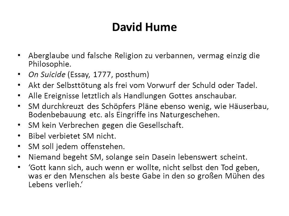 David Hume Aberglaube und falsche Religion zu verbannen, vermag einzig die Philosophie. On Suicide (Essay, 1777, posthum)