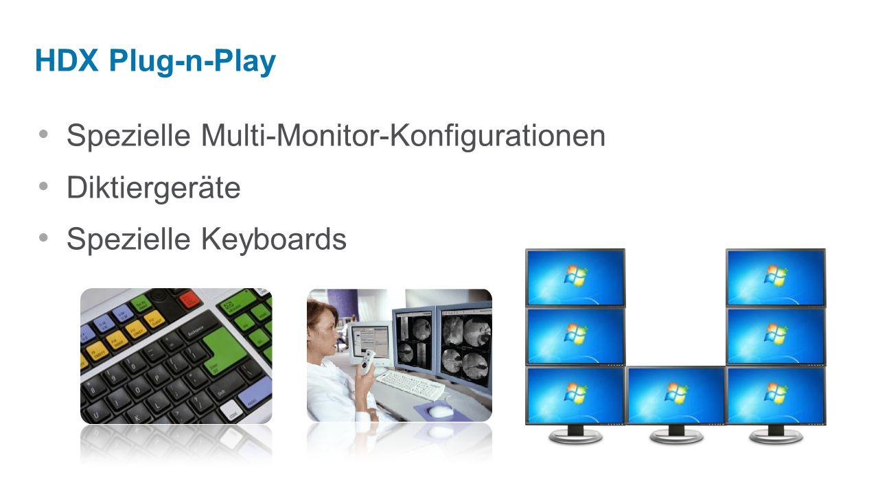 HDX Plug-n-Play Spezielle Multi-Monitor-Konfigurationen Diktiergeräte Spezielle Keyboards