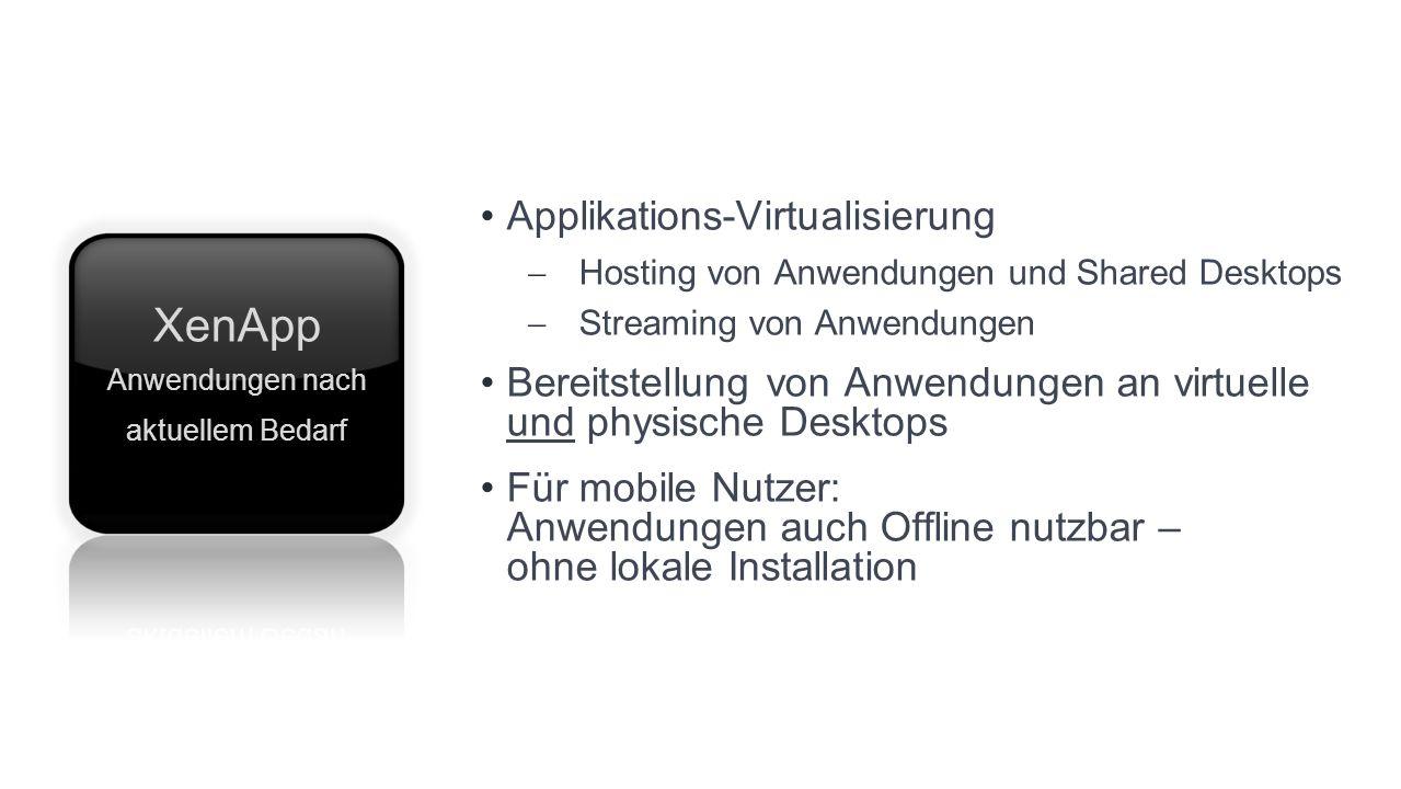 XenApp Anwendungen nach aktuellem Bedarf