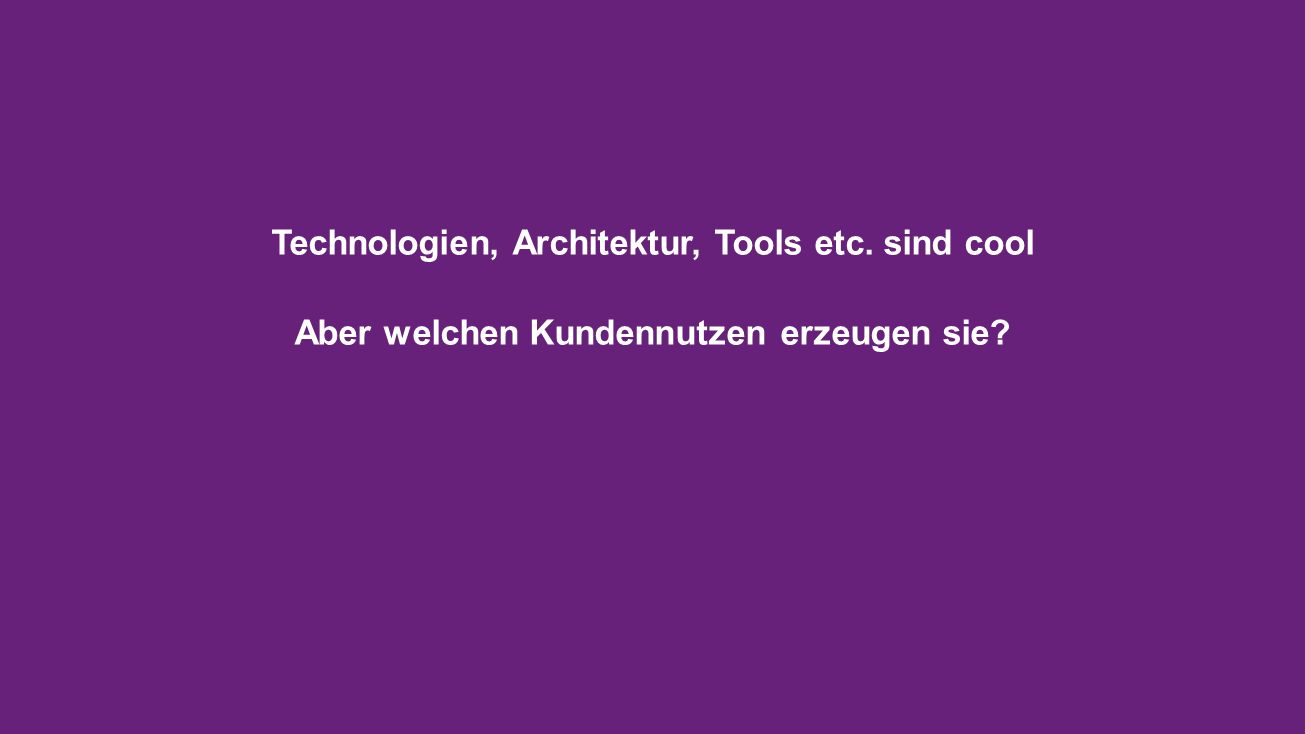 Technologien, Architektur, Tools etc. sind cool