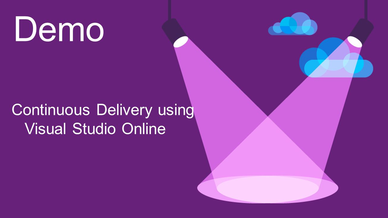Demo Continuous Delivery using Visual Studio Online
