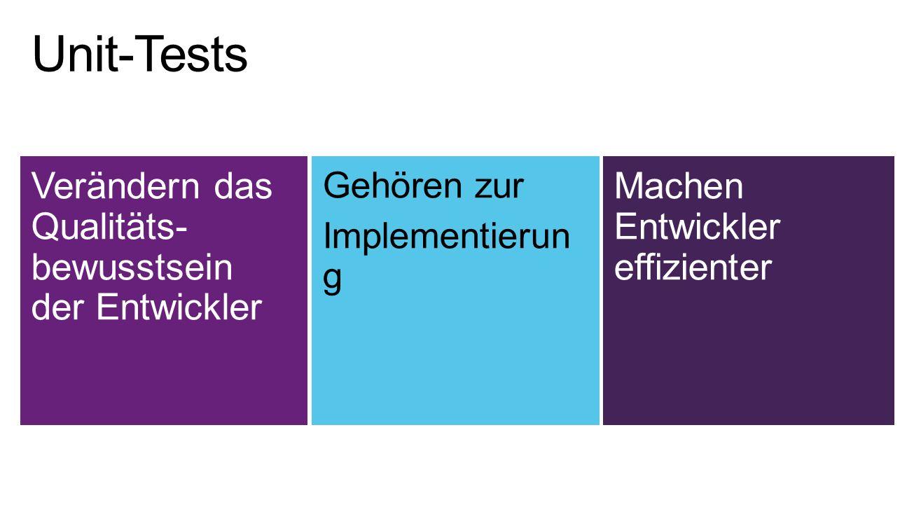 Unit-Tests Verändern das Qualitäts- bewusstsein der Entwickler