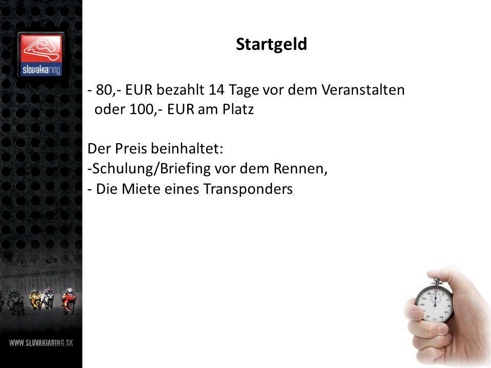 Startgeld 80,- EUR bezahlt 14 Tage vor dem Veranstalten