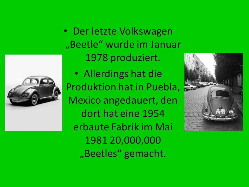 """Der letzte Volkswagen """"Beetle wurde im Januar 1978 produziert."""